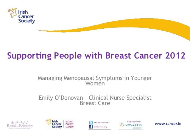Supporting People with Breast Cancer 2012       Managing Menopausal Symptoms in Younger                      Women       E...