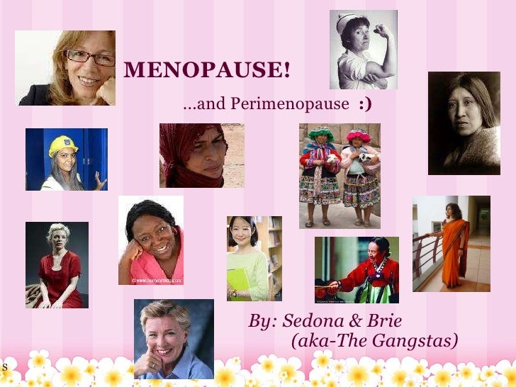 MENOPAUSE! By: Sedona& Brie    (aka-The Gangstas) S ...and Perimenopause  :)