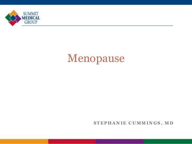 Menopause  STEPHANIE CUMMINGS, MD