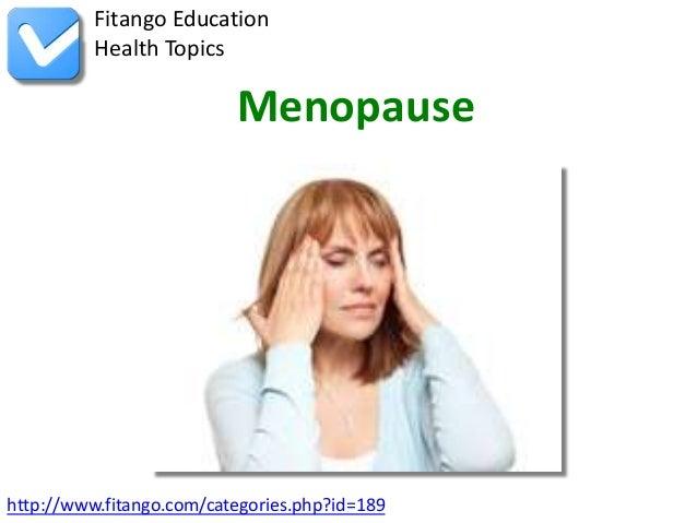 Fitango Education          Health Topics                          Menopausehttp://www.fitango.com/categories.php?id=189