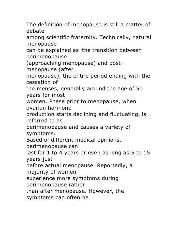 The definition of menopause is still a matter of debate among scientific fraternity. Technically, natural menopause can be...