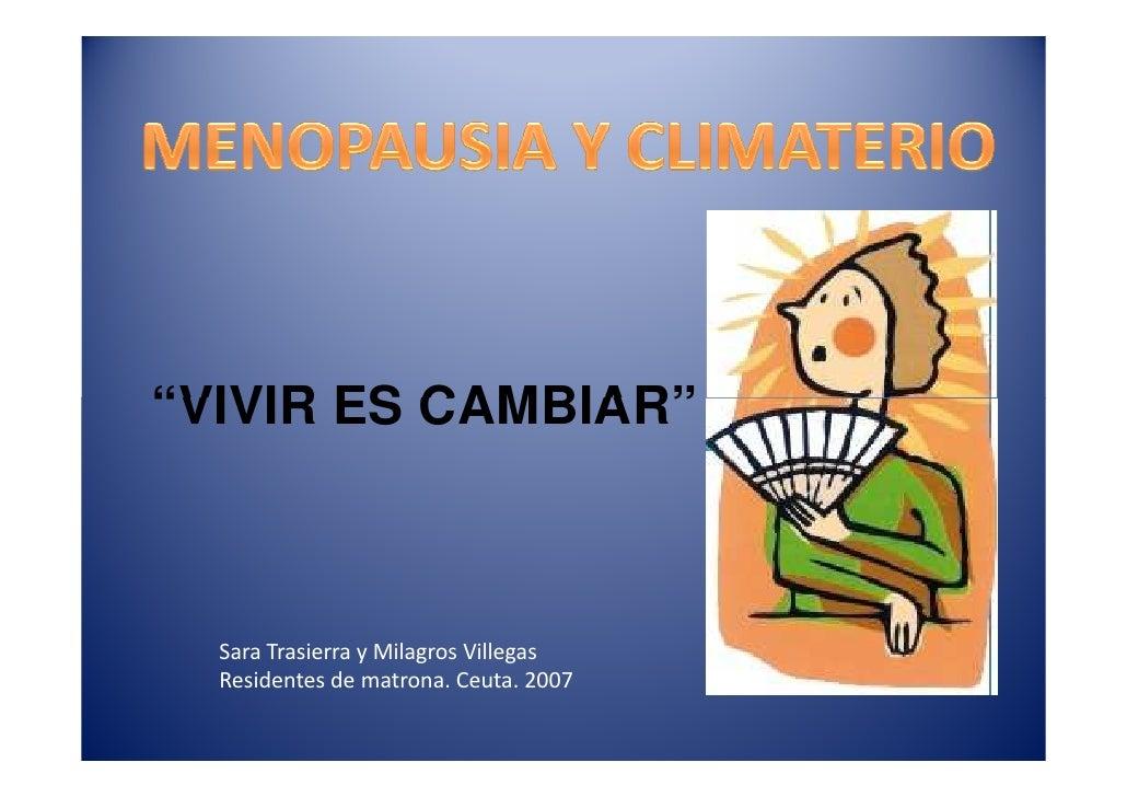 """""""VIVIR ES CAMBIAR""""  Sara Trasierra y Milagros Villegas  Residentes de matrona. Ceuta. 2007"""