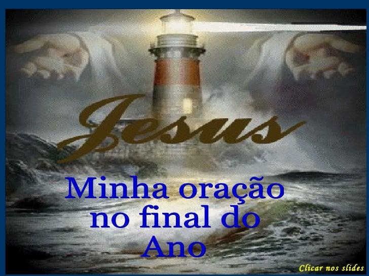 Minha oração no final do Ano Clicar nos slides