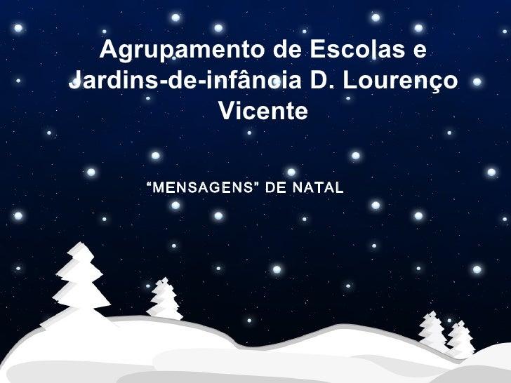"""Agrupamento de Escolas e Jardins-de-infância D. Lourenço Vicente """" MENSAGENS"""" DE NATAL"""
