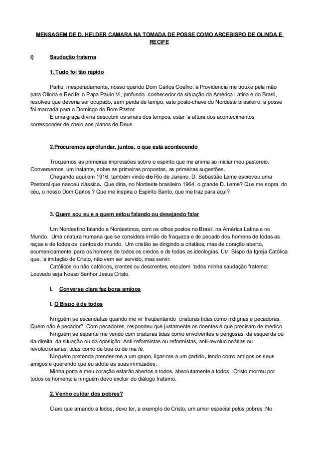 MENSAGEM DE D. HELDER CAMARA NA TOMADA DE POSSE COMO ARCEBISPO DE OLINDA E RECIFE I) Saudação fraterna 1. Tudo foi tão ráp...