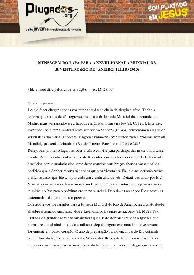 Mensagem do Santo Padre para 28ª Jornada Mundial da Juventude, no Rio de Janeiro em 2013