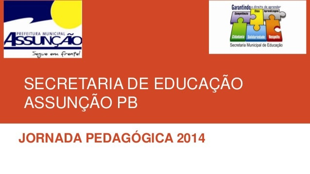 SECRETARIA DE EDUCAÇÃO ASSUNÇÃO PB JORNADA PEDAGÓGICA 2014