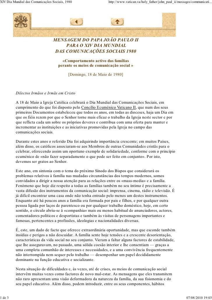 XIV Dia Mundial das Comunicações Sociais, 1980                   http://www.vatican.va/holy_father/john_paul_ii/messages/c...