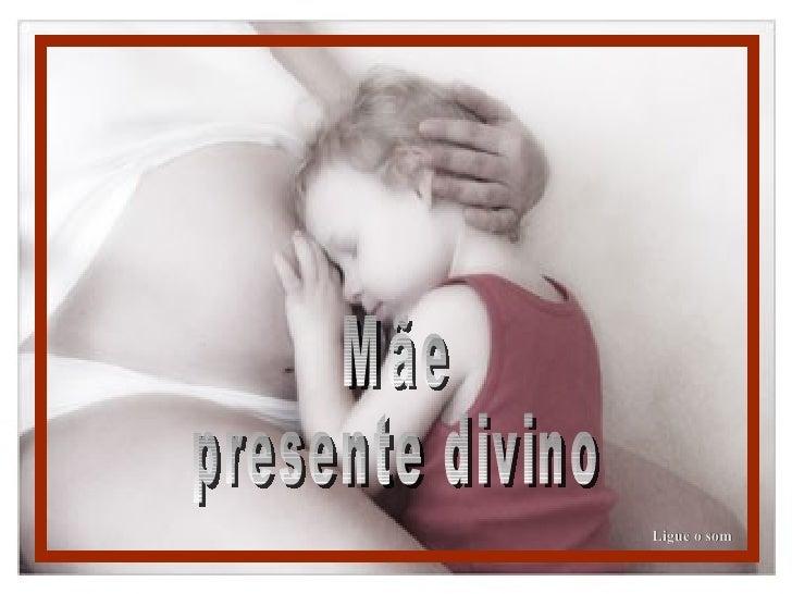 Mensagens slides-feliz-dia-das-maes-presente-divino