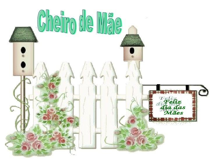 Mensagens Pps Dia Das Maes Perfumes Cheiro De Mae