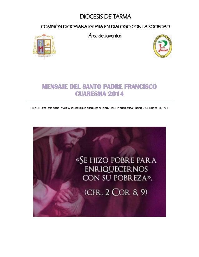 DIOCESIS DE TARMA COMISIÓN DIOCESANA IGLESIA EN DIÁLOGO CON LA SOCIEDAD Área de Juventud  MENSAJE DEL SANTO PADRE FRANCISC...