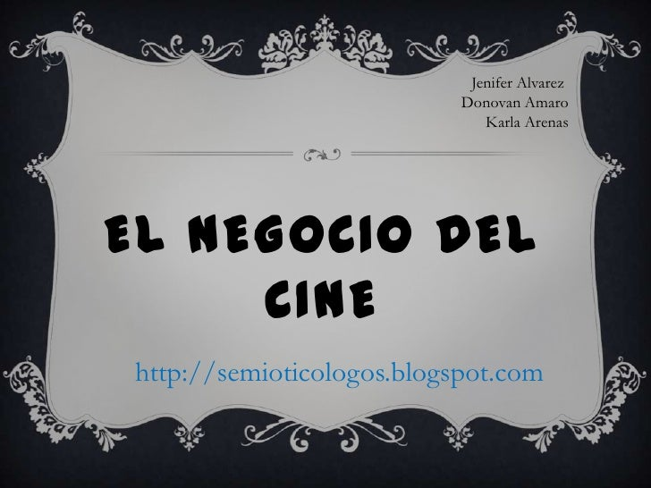 Jenifer Alvarez                           Donovan Amaro                              Karla ArenasEL NEGOCIO DEL     CINEht...