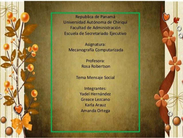 Republica de Panamá Universidad Autónoma de Chiriquí Facultad de Administración Escuela de Secretariado Ejecutivo Asignatu...
