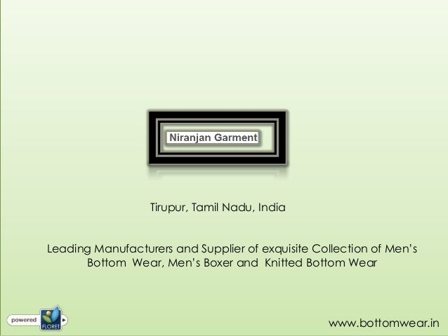 Tirupur, Tamil Nadu, IndiaLeading Manufacturers and Supplier of exquisite Collection of Men'sBottom Wear, Men's Boxer and ...