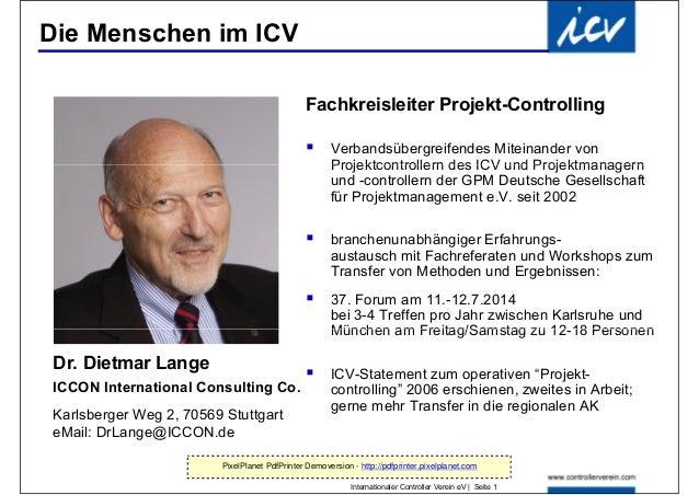 Die Menschen im ICV Fachkreisleiter Projekt-Controlling  Verbandsübergreifendes Miteinander von Projektcontrollern des IC...
