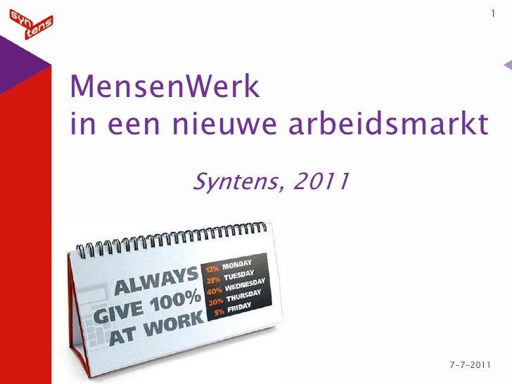 1MensenWerkin een nieuwe arbeidsmarkt       Syntens, 2011                       7-7-2011