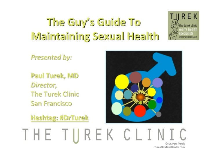 The Guy's Guide To Maintaining Sexual Health By Paul J. Turek, MD