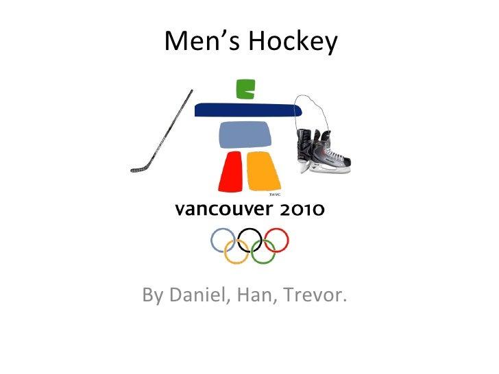 Men's Hockey By Daniel, Han, Trevor.