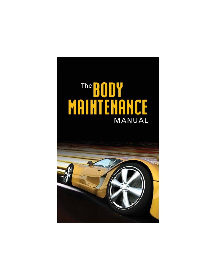 The   BODYMAINTENANCE       MANUAL