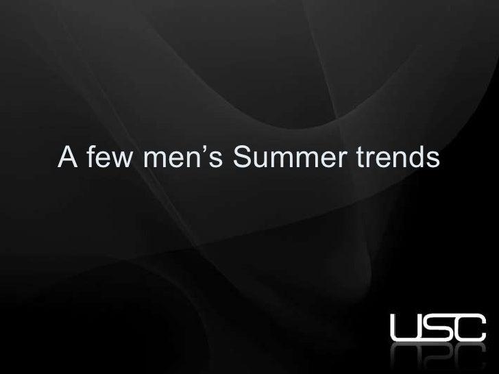 A few men's Summer trends
