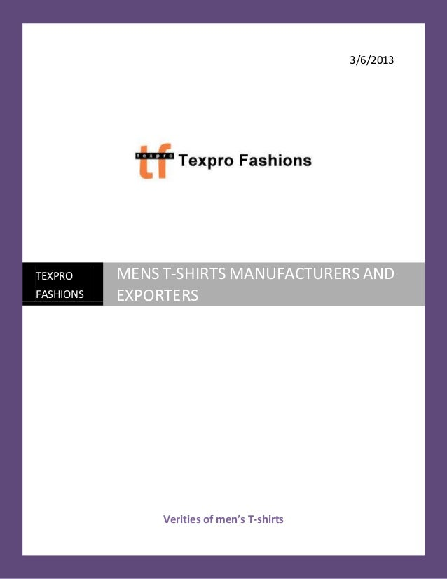 3/6/2013TEXPRO          MENS T-SHIRTS MANUFACTURERS ANDFASHIONS        EXPORTERS                     Verities of men's T-s...