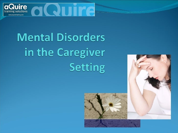 Mental Disorders In The Caregiver Setting