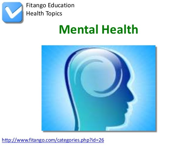 Fitango Education          Health Topics                       Mental Healthhttp://www.fitango.com/categories.php?id=26