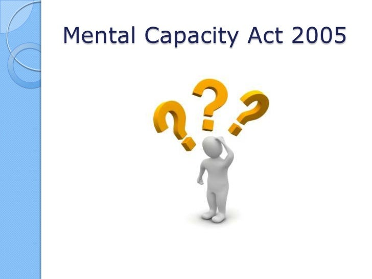 Mental Capacity Act 2005<br />
