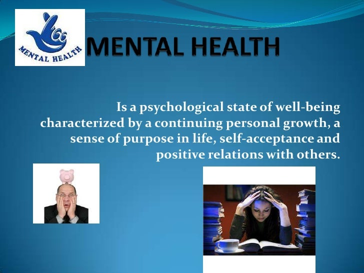 Is a psychological state of well-beingcharacterized by a continuing personal growth, a    sense of purpose in life, self-a...