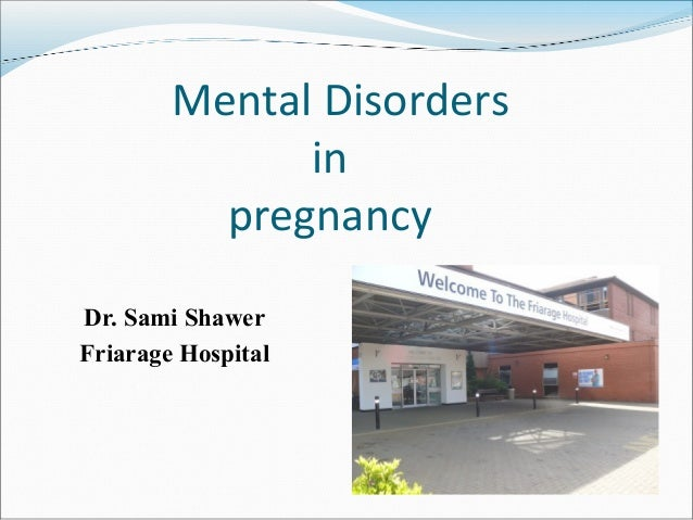 Dr. Sami Shawer Friarage Hospital Mental Disorders in pregnancy