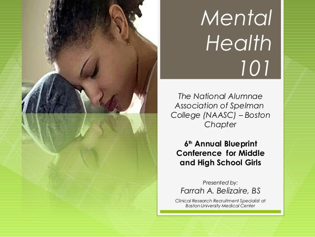 Mental             Health               101  The National Alumnae Association of SpelmanCollege (NAASC) – Boston        Ch...