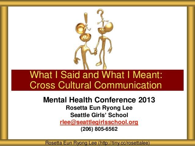 Mental Health Conference 2013 Rosetta Eun Ryong Lee Seattle Girls' School rlee@seattlegirlsschool.org (206) 805-6562 What ...