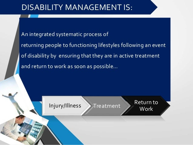 disability management return to work plans Program include disability management program, modified work program, alternate duties  what are the benefits of a return-to-work program  rehabilitation plan.