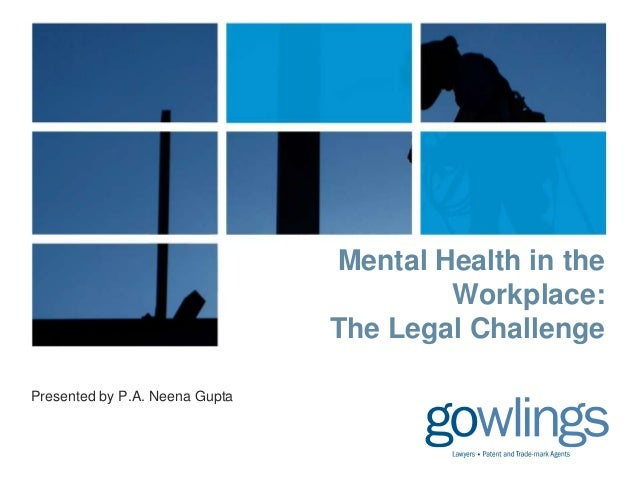 Mental Health in the Workplace: The Legal Challenge Presented by P.A. Neena Gupta