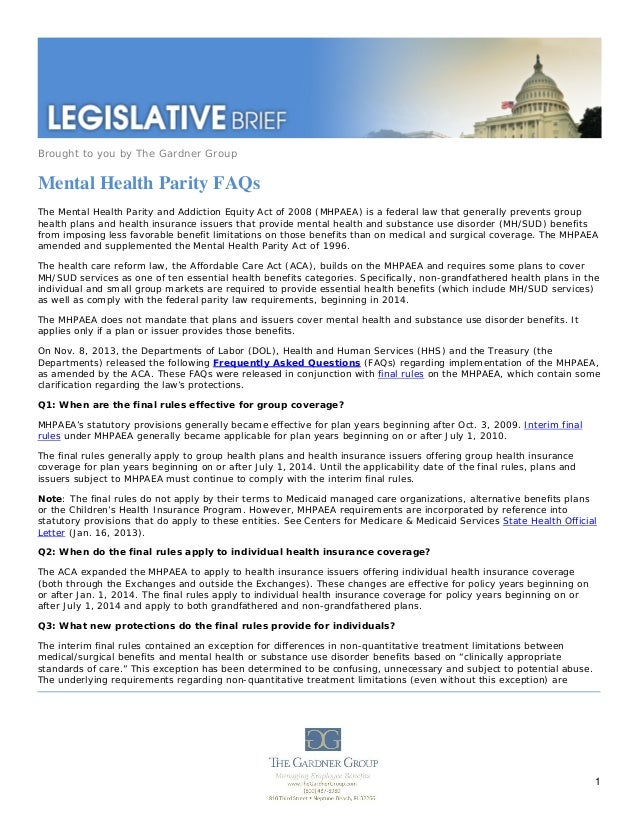 Brought to you by The Gardner Group  Mental Health Parity FAQs The Mental Health Parity and Addiction Equity Act of 2008 (...