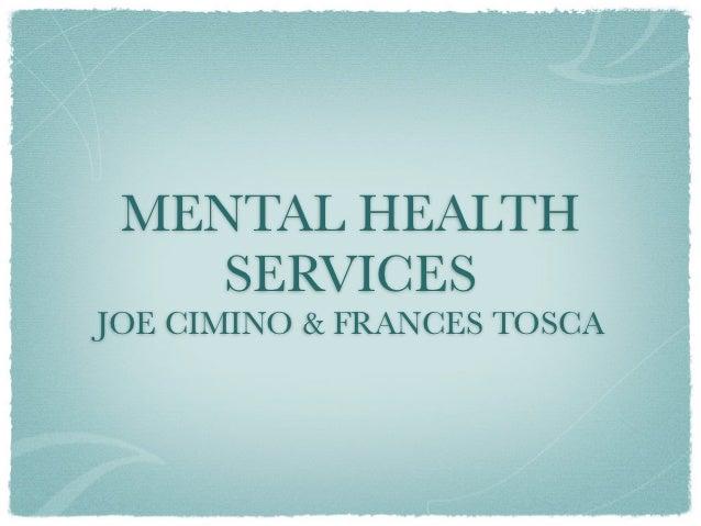 MENTAL HEALTH    SERVICESJOE CIMINO & FRANCES TOSCA