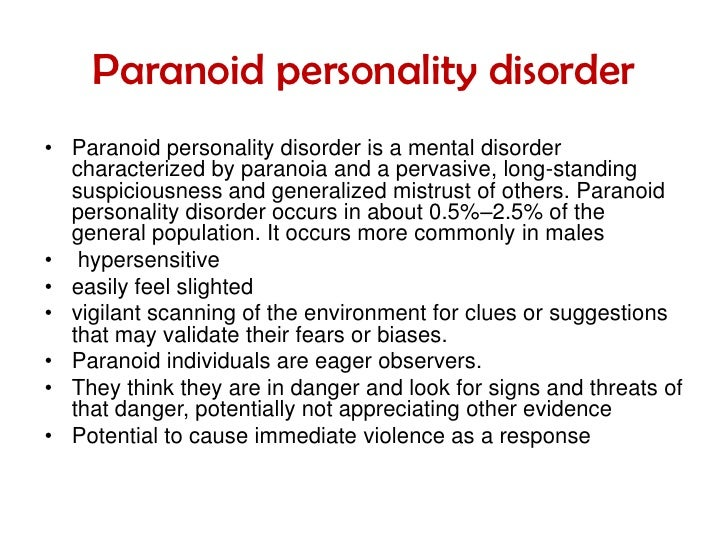 paranoid personality disorder essay Gender differences in borderline personality disorder: results from a multinational, clinical trial sample amy silberschmidt, ba, susanne lee, phd, mary zanarini paranoid personality disorder has been found to have a greater incidence in men (zanarini et al, 1998b) as well as women.