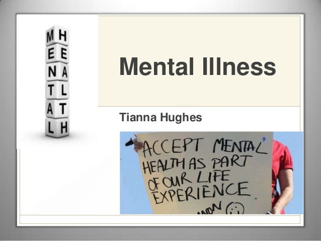Mental illness -- Tianna Hughes