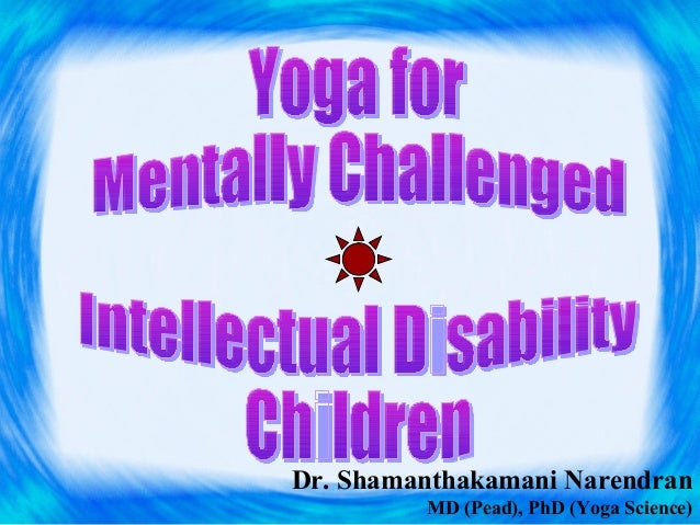 Mentally challenged persons   handling