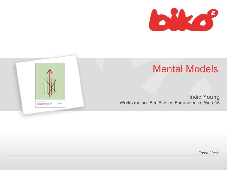 Mental Models                              Indie YoungWorkshop por Eric Fain en Fundamentos Web 08                        ...