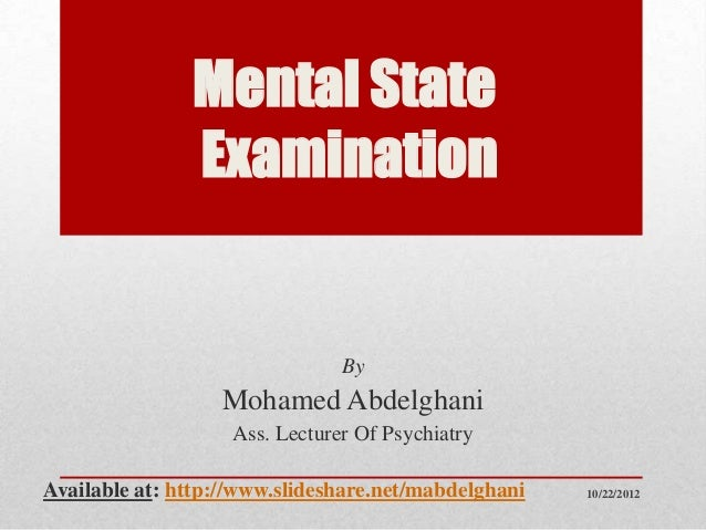 Mental State               Examination                                By                  Mohamed Abdelghani              ...