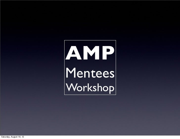 AMP Mentee day 1 slide