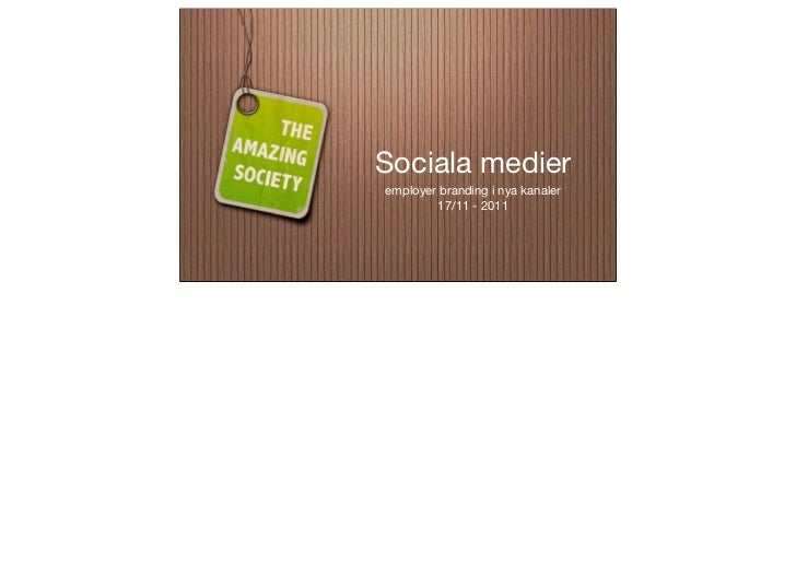 Sociala medieremployer branding i nya kanaler        17/11 - 2011