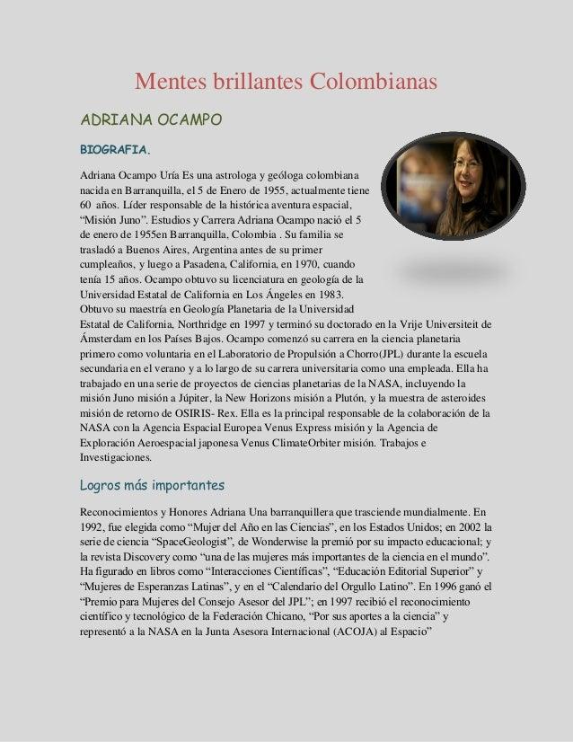 Mentes brillantes Colombianas ADRIANA OCAMPO BIOGRAFIA. Adriana Ocampo Uría Es una astrologa y geóloga colombiana nacida e...