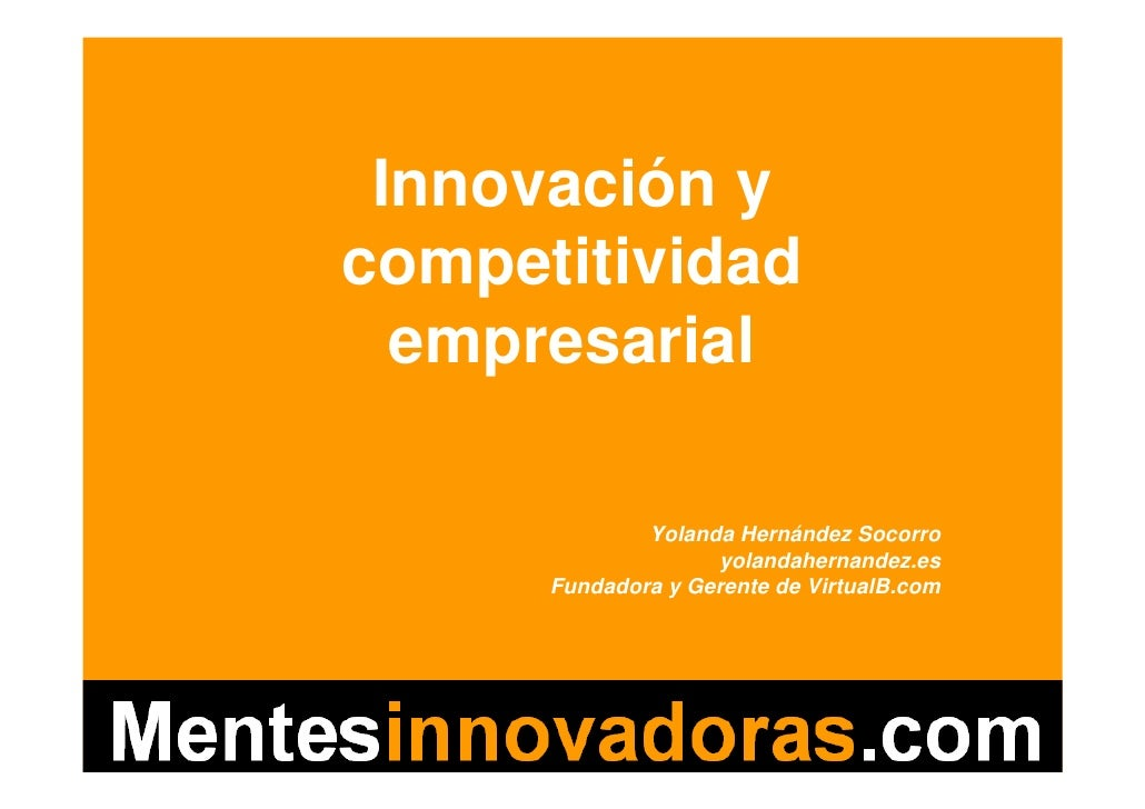 Innovación y competitividad   empresarial                      Yolanda Hernández Socorro                           yolanda...