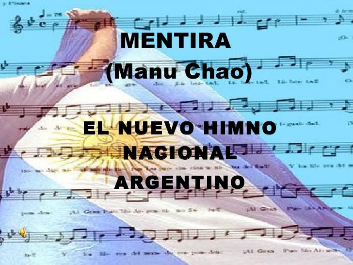 MENTIRA  (Manu Chao) EL NUEVO HIMNO NACIONAL ARGENTINO
