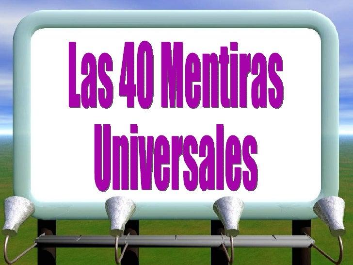 Las 40 Mentiras Universales