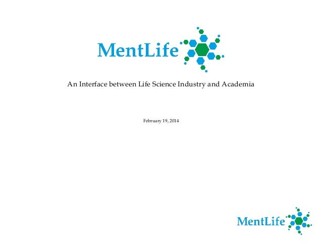 An Interface between Life Science Industry and Academia  February 19, 2014