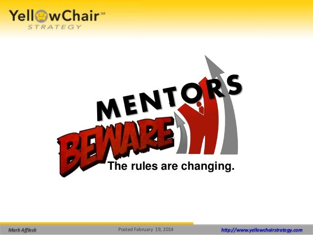MENTORS BEWARE! The Rules are Changing
