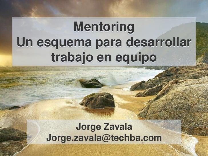 Mentoring: Un esquema para desarrollar trabajo en equipo